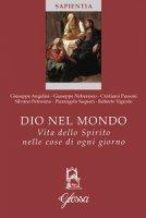 Dio nel mondo - Giuseppe Angelini, Giuseppe Noberasco, Silvano Petrosino