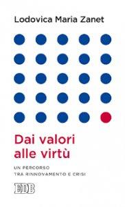 Copertina di 'Dai valori alle virtù'