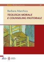 Teologia morale e counseling pastorale - Marchica Barbara