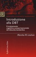 Introduzione alla DBT. Il trattamento cognitivo-comportamentale del disturbo borderline - Linehan Marsha