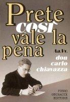 Un prete così vale la pena. Don Carlo Chiavazza
