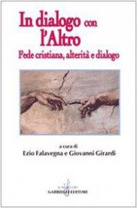Copertina di 'In dialogo con l'altro. Fede cristiana, alterità e dialogo'
