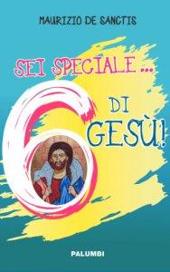 Copertina di 'Sei speciale... 6 di Gesù!'
