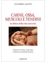 Carne, ossa, muscoli e tendini - Leandro Aletti