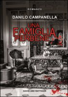 Una famiglia perbene - Campanella Danilo