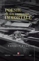 Poesie di un comune immortale - Terruso Cristian