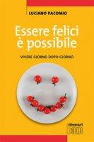 Essere felici è possibile - Pacomio Luciano