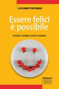 Copertina di 'Essere felici è possibile'