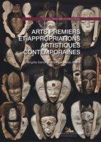 Arts premiers et appropriations artistiques contemporaines - Derlon Brigitte, Jeudy-Ballini Monique
