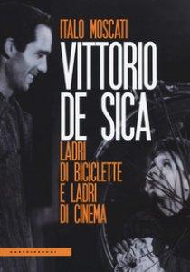 Copertina di 'Vittorio De Sica. Ladri di biciclette e ladri di cinema'