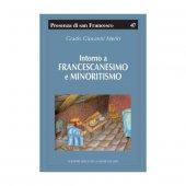 Intorno a francescanesimo e minoritismo. Cinque studi e un'appendice - G. Merlo Grado