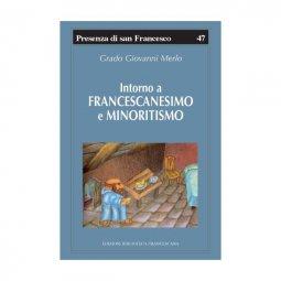 Copertina di 'Intorno a francescanesimo e minoritismo. Cinque studi e un'appendice'