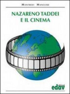 Copertina di 'Nazareno Taddei e il cinema'