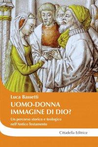 Copertina di 'Uomo-donna a immagine di Dio?. Un percorso storico e teologico nell'Antico Testamento.'