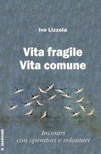 Copertina di 'Vita fragile Vita comune'