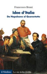 Copertina di 'Idee d'Italia. Da Napoleone al Quarantotto'
