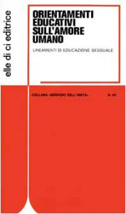 Copertina di 'Orientamenti educativi sull'amore umano. Lineamenti di educazione sessuale'