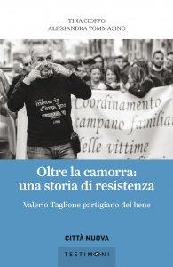 Copertina di 'Oltre la camorra: una storia di resistenza'
