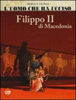 L' uomo che ha ucciso: Filippo II di Macedonia-Marat - Dethan Isabel, Bollée Laurent-Frédéric, Martin Olivier