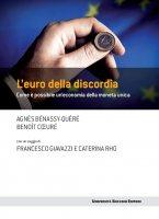L'euro della discordia - Agnès Bénassy-Quéré, Benoît Coeuré