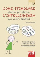 Come stimolare giorno per giorno l'intelligenza dei vostri bambini - Laniado Nessia