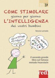 Copertina di 'Come stimolare giorno per giorno l'intelligenza dei vostri bambini'