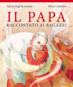 Copertina di 'Il papa raccontato ai ragazzi'