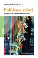 Politica e valori - Pierluigi Castagnetti