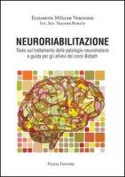 Neuroriabilitazione. Testo sul trattamento delle patologie neuromotorie e guida per gli allievi dei corsi Bobath. Con DVD-ROM - Müller Veronese Elisabeth