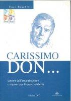 Carissimo don... Lettere dall'emarginazione e risposte per liberare la libertà - Boschetti E.