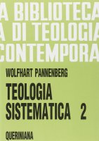 Teologia sistematica [vol_2] (BTC 079) - Pannenberg Wolfhart