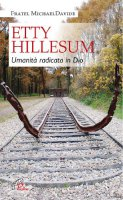 Etty Hillesum: umanità radicata in Dio - MichaelDavide Semeraro