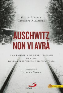 Copertina di 'Auschwitz non vi avrà. Una famiglia di ebrei italiani in fuga dalla persecuzione nazifascista'