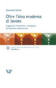 Copertina di 'Oltre l'idea moderna di lavoro. Suggestioni filosofiche e teologiche dal pensiero anglosassone'