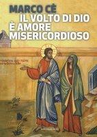 Il volto di Dio � amore misericordioso - Marco C�