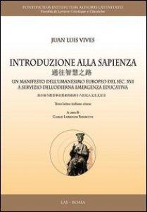Copertina di 'Introduzione alla sapienza. Un manifesto dell'umanesimo europeo del sec. XVI a servizio dell'odierna emergenza educativa. Ediz. multilingue'