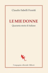 Copertina di 'Le mie donne. Quaranta storie di italiane'