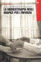 Musicoterapia negli hospice per l'infanzia. Il «Jessie's fund» e le sue attività - Pavlicevic M.