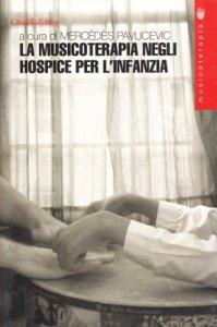 Copertina di 'Musicoterapia negli hospice per l'infanzia. Il «Jessie's fund» e le sue attività'