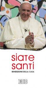 Copertina di 'Siate santi. Benedizione della casa'