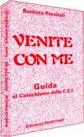 Venite con me. Guida al catechismo della Cei - Previtali Battista
