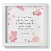 """Quadro """"L'amore di Dio è stabile e sicuro"""" - Papa Francesco"""