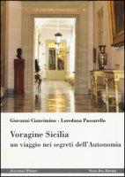 Voragine Sicilia. Un viaggio nei segreti dell'autonomia - Ciancimino Giovanni, Passarello Loredana