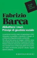 Abbattere i muri - Fabrizio Barca