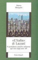 L' Italia di Lazzati. Il quotidiano cattolico milanese agli inizi degli anni '60 - Marta Margotti