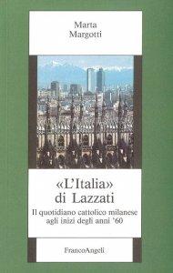 Copertina di 'L' Italia di Lazzati. Il quotidiano cattolico milanese agli inizi degli anni '60'