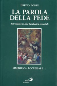 Copertina di 'La parola della fede. Introduzione alla simbolica ecclesiale'