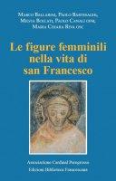 Le figure femminili nella vita di San Francesco - Marco Ballarini