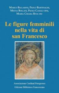 Copertina di 'Le figure femminili nella vita di San Francesco'