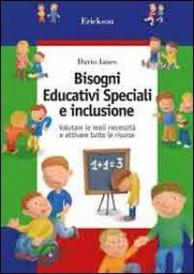 Copertina di 'Bisogni educativi speciali e inclusione. Valutare le reali necessità e attivare tutte le risorse'